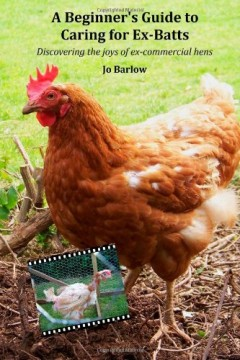 A Beginners Guide to Caring for Ex-Batts by Jo Barlow