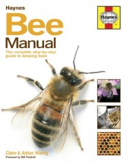 Bee Manual: The Complete Step-by-step Guide to Keeping Bees by Claire Waring