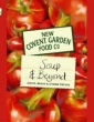 New Covent Garden Book of Soup and Beyond: Soups, Beans and Other Things