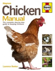 Chicken Manual: The Complete Step-by-step Guide to Keeping Chickens by Laurence Beeken