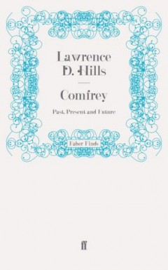 Comfrey: Past, Present and Future by Lawrence D. Hills