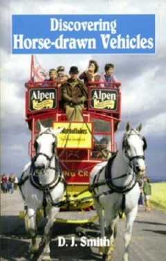 Discovering Horse-drawn Vehicles by D.J. Smith