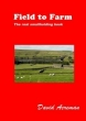 Field to Farm: The Real Smallholding Book