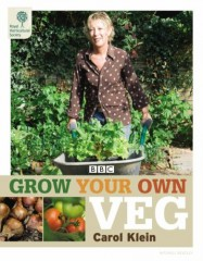 Grow Your Own Veg by Carol Klein