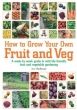 How to Grow Your Own Fruit and Veg: A Week-by-Week Guide to Wild-life Friendly Fruit and Vegetable Gardening