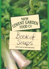 New Covent Garden Food Company's Book of Soups by New Covent Garden Soup Company