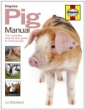 Haynes Pig Manual: The Complete Step-by-step Guide to Keeping Pigs