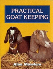 Practical Goat Keeping by Alan Mowlem