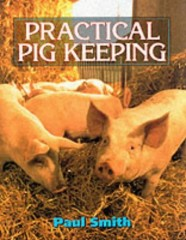 Practical Pig Keeping by Paul Smith