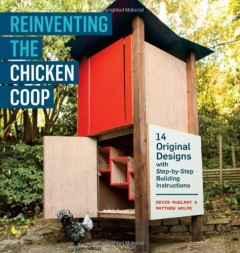 Reinventing the Chicken Coop by Matthew Wolpe