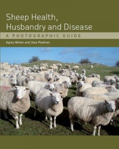 Sheep Health, Husbandry and Disease: A Photographic Guide by Agnes C. Winter