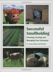 Successful Smallholding: Planning, Starting and Managing Your Enterprise by J.C.Jeremy Hobson