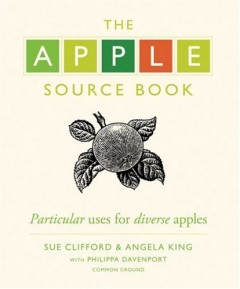 The Apple Source Book by Sue Clifford and Angela King