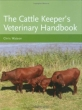 The Cattle Keeper's Veterinary Handbook