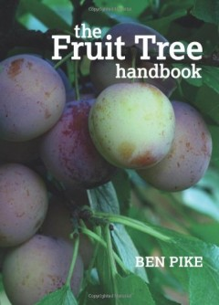 The Fruit Tree Handbook by Ben Pike