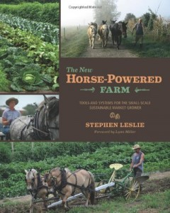 The New Horse-Powered Farm by Stephen Leslie
