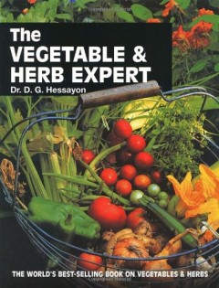 The Vegetable and Herb Expert by Dr D G Hessayon