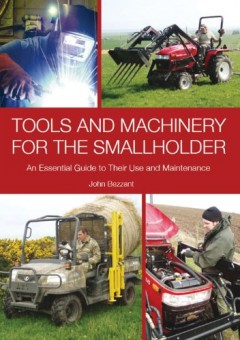 Tools and Machinery for the Smallholder: An Essential Guide to Their Use and Maintenance by John Bezzant