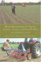 Weed Management for Organic Farmers, Growers and Smallholders by Gareth Davies