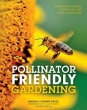 Pollinator Friendly Gardening by Rhonda Fleming Hayes